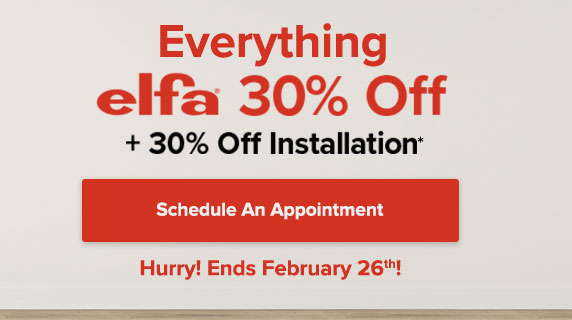 30% Off Everything Elfa Ends February 26th!
