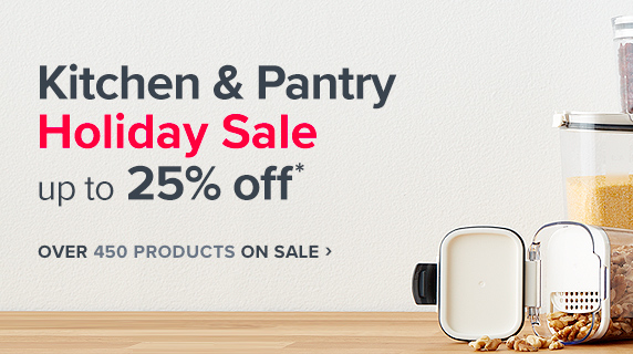 Kitchen & Pantry Holiday Sale up to 25% off