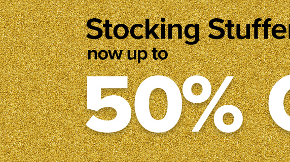 50% OFF Stocking Stuffers!