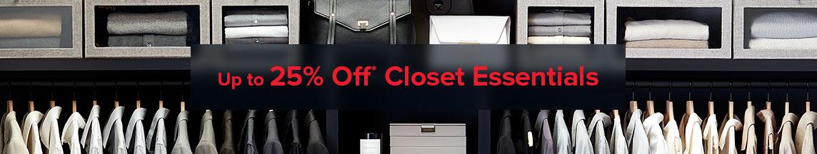 Up To 25% Off* Closet Essentials